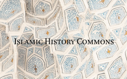 ISLAMIC HISTORY COMMONS